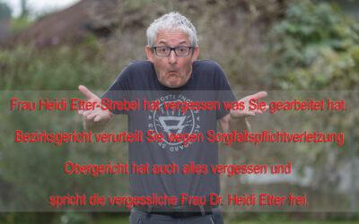 Frau Dr. Heidi Etter-Strebel und das Obergericht haben alles vergessen